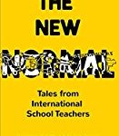 The New Normal: Tales From International SchoolTeachers